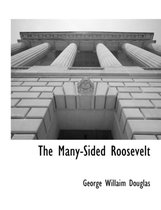 The Many-Sided Roosevelt