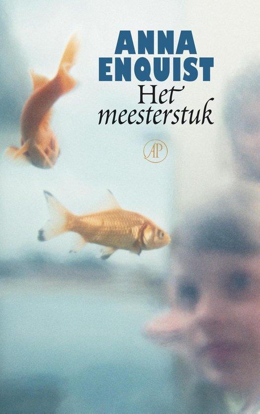 Het Meesterstuk - Anna Enquist |