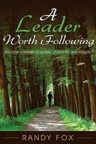 A Leader Worth Following