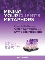 Mining Your Client's Metaphors