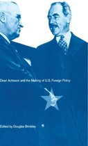 Dean Acheson and the Making of U.S. Foreign Policy