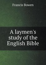A Laymen's Study of the English Bible