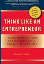 Think Like an Entrepreneur: Transforming Your Career and Taking Charge of Your Life