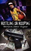 Hustling or Hooping