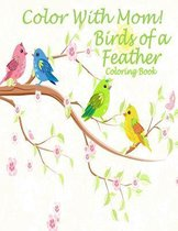 Color with Mom! Birds of a Feather Coloring Book