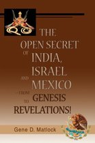 The Open Secret of India, Israel and Mexico-from Genesis to Revelations!