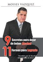9 Secretos Para Dejar de Beber Alcohol, 11 Formas Para Lograrlo