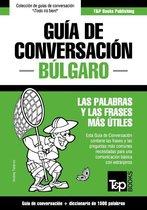 Guía de Conversacion Español-Búlgaro y diccionario conciso de 1500 palabras