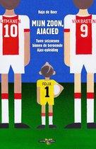 Boek cover Mijn zoon, Ajacied. Twee seizoenen binnen de beroemde Ajax-opleiding van Hajo de Boer