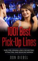 1001 Best Pick-Up Lines: Sure-fire Opening Lines for Meeting, Attracting, and Seducing Women