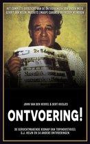Ontvoering! De geruchtmakende kidnap van topindustrieel G.J. Heijn en 10 andere ontvoeringen