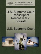 U.S. Supreme Court Transcript of Record U S V. Fossatt