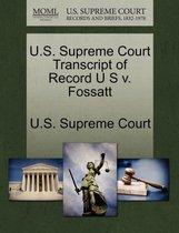 U.S. Supreme Court Transcript of Record U S V. Fossatt