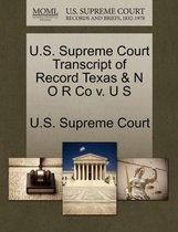 U.S. Supreme Court Transcript of Record Texas & N O R Co V. U S