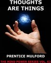 Boek cover Thoughts are Things van Prentice Mulford