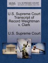 U.S. Supreme Court Transcript of Record Weightman V. Clark