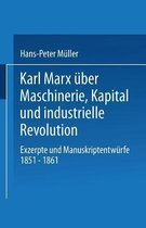 Karl Marx UEber Maschinerie, Kapital Und Industrielle Revolution