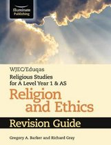WJEC/Eduqas Religious Studies for A Level Year 1 & AS - Religion and Ethics Revision Guide