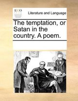 The Temptation, or Satan in the Country. a Poem