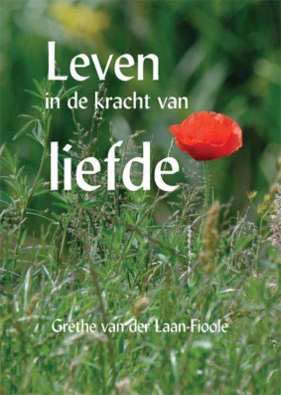 Leven In De Kracht Van Liefde - G. Van Der Laan-Fioole   Fthsonline.com