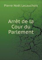Arret de La Cour Du Parlement
