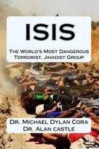 Isis-The World's Most Dangerous Terrorist, Jihadist Group