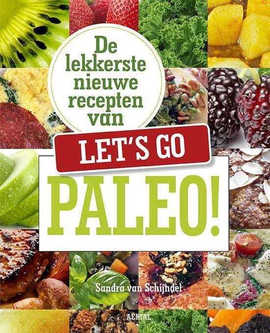 De lekkerste recepten van Let's go Paleo! - Sandra van Schijndel |