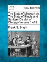 The State of Missouri vs. the State of Illinois and Sanitary District of Chicago Volume 1 of 9