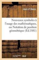 Nouveaux Symboles A l'Usage Des Mathematiques, Ou Notation de Position Geometrique