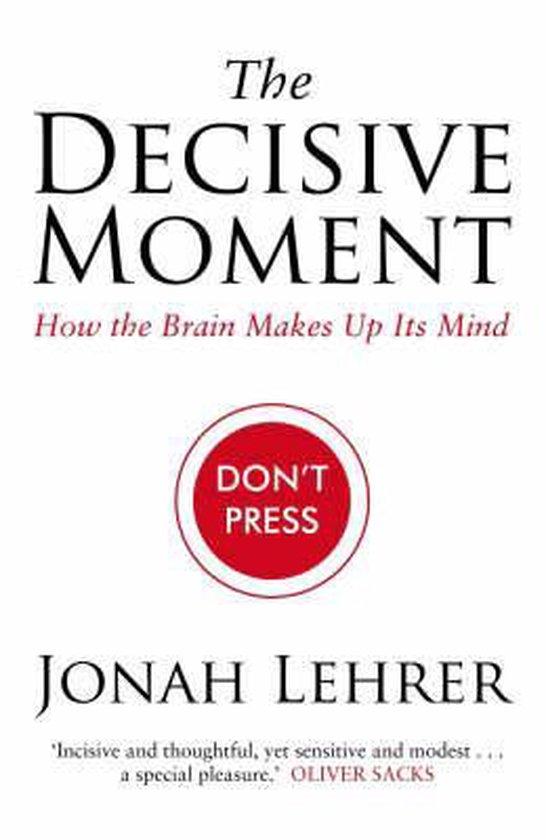 Boek cover The Decisive Moment van Jonah Lehrer (Hardcover)