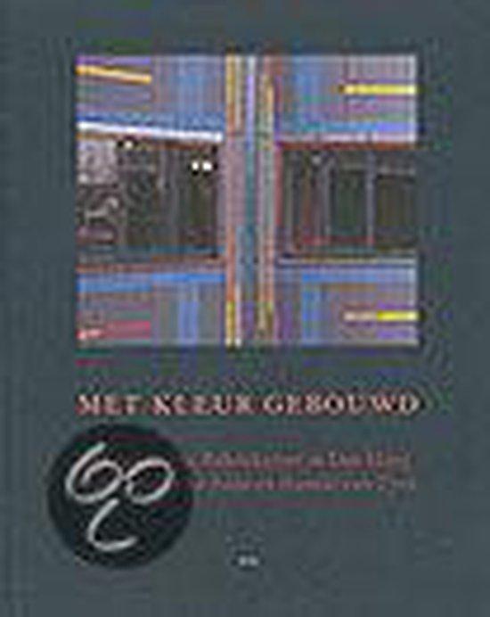 Met kleur gebouwd - Aldo en Hannie van Eyck  