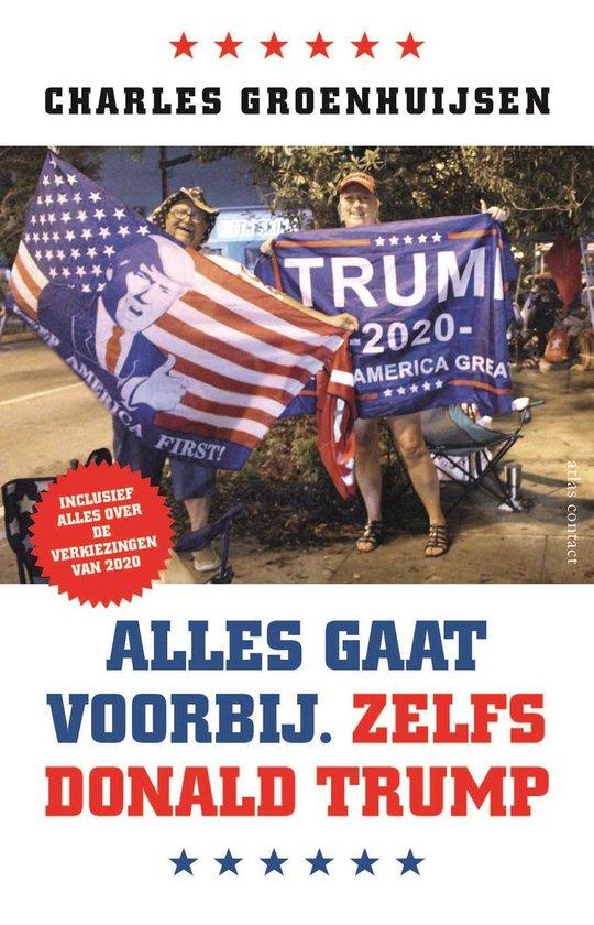 Boek cover Alles gaat voorbij. Zelfs Donald Trump van Charles Groenhuijsen (Paperback)