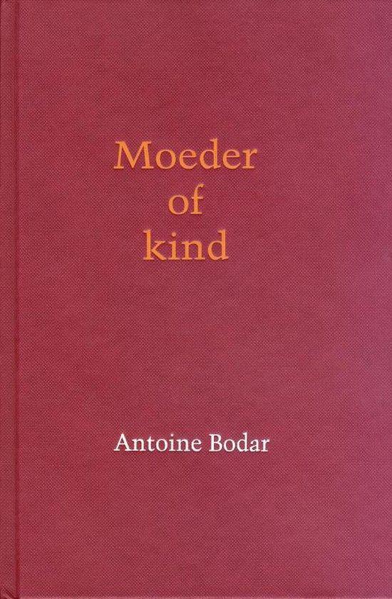 Moeder of kind - Antoine Bodar |