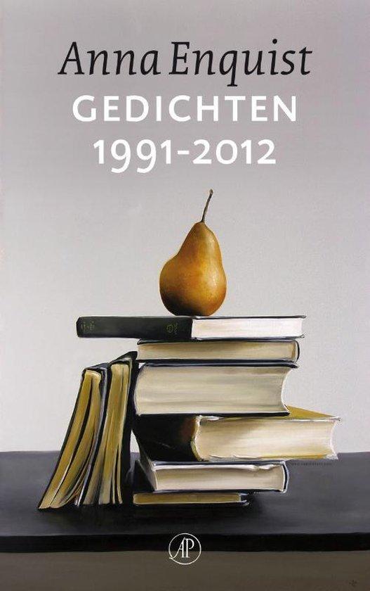 Gedichten 1991-2012 - Anna Enquist |