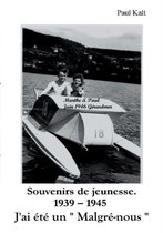 Souvenirs de Jeunesse 1939 - 1945