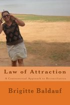 Law of Attraction - A Controversial Approach to Reconciliation