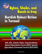 Aghas, Sheiks, and Daesh in Iraq: Kurdish Robust Action in Turmoil - ISIS, ISIL, Islamic State, Iraqi Kurdistan, Special Operations Forces (SOF), Special Operations Command Central (SOCCENT)