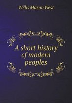 A Short History of Modern Peoples