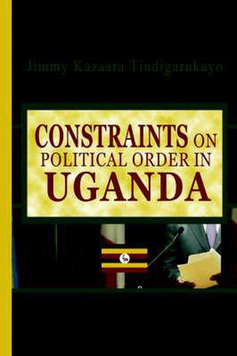 Constraints on Political Order in Uganda