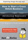 How to Start a Cross Stitch Business