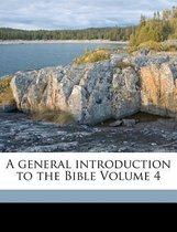 A General Introduction to the Bible Volume 4