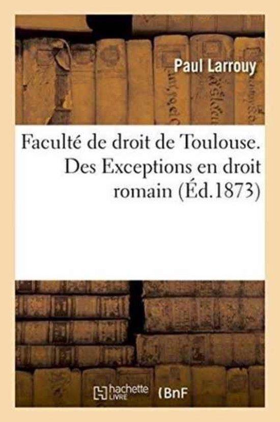 Faculte de droit de Toulouse. Des Exceptions en droit romain,