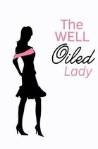 The Well Oiled Lady