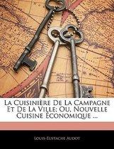 La Cuisiniere de La Campagne Et de La Ville; Ou, Nouvelle Cuisine Economique ...