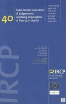 Cross-Border Execution of Judgements Involving Deprivation of Liberty in the Eu, 40