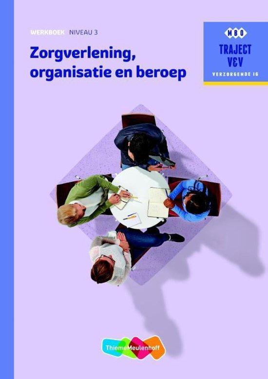 Traject V&V Verzorgende IG - Zorgverlening, organisatie en beroep niveau 3 Werkboek - M.C. Baseler  