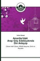 Amerika'daki Arap Goec Edebiyatında Din Anlayışı