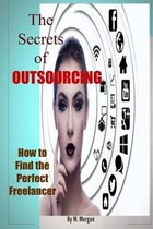The Secrets of Outsourcing. How to Find the Perfect Freelancer