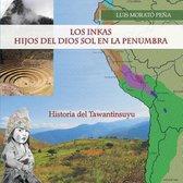 Los Inkas Hijos del Dios Sol En La Penumbra