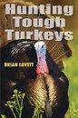 Hunting Tough Turkeys